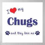 Amo mi impresión del poster de los Chugs (perros m