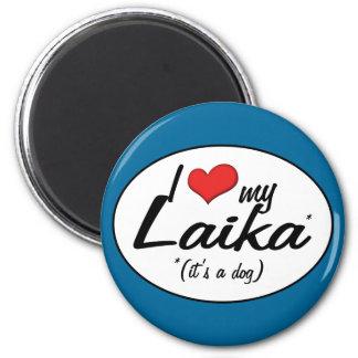 Amo mi Laika (es un perro) Imán De Nevera