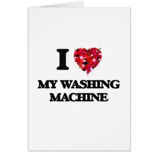 Amo mi lavadora tarjeta de felicitación