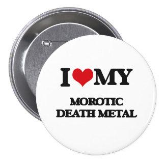 Amo mi METAL de la MUERTE de MOROTIC Pins