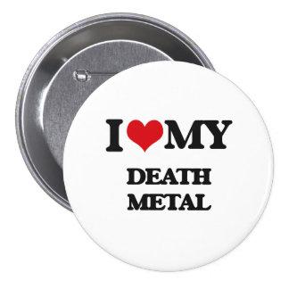Amo mi METAL de la MUERTE Pin