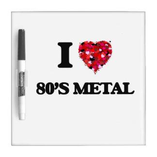 Amo mi METAL de los años 80 Pizarra Blanca