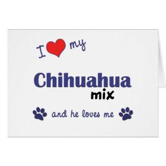 Amo mi mezcla de la chihuahua el perro masculino felicitación