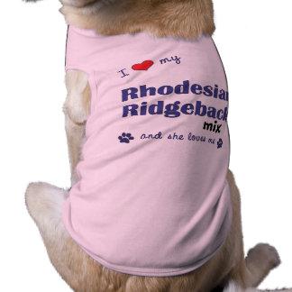 Amo mi mezcla de Rhodesian Ridgeback (el perro fem Playera Sin Mangas Para Perro