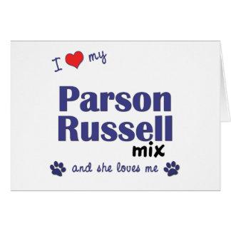 Amo mi mezcla de Russell del párroco (el perro fem Tarjeta De Felicitación