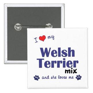 Amo mi mezcla de Terrier galés (el perro femenino) Pins