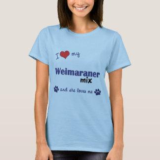 Amo mi mezcla de Weimaraner (el perro femenino) Playera