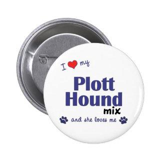 Amo mi mezcla del perro de Plott (el perro femenin Pin Redondo De 2 Pulgadas