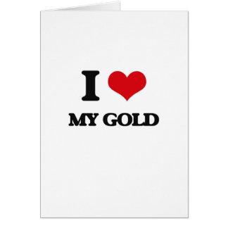 Amo mi oro tarjeta de felicitación