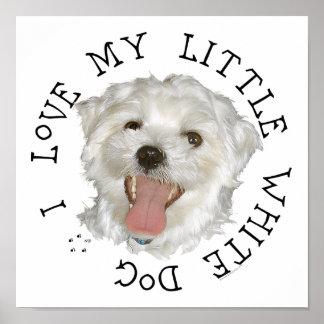 Amo mi pequeño perro blanco maltés poster