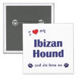 Amo mi perro de Ibizan (el perro femenino) Pins