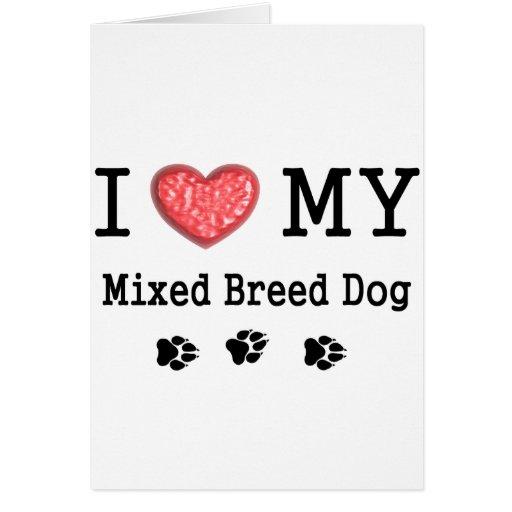 ¡Amo mi perro mezclado de la raza! Tarjeta De Felicitación