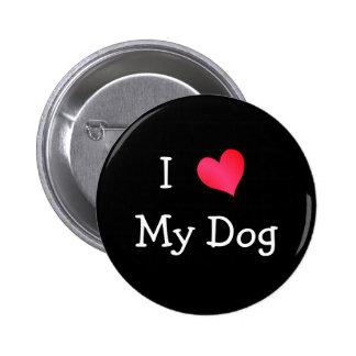 Amo mi perro pin redondo de 2 pulgadas