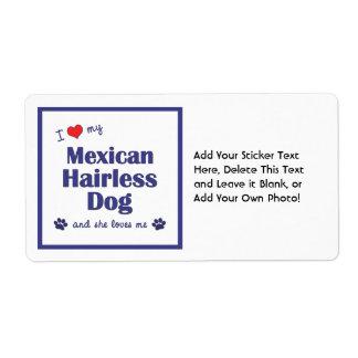 Amo mi perro sin pelo mexicano (el perro femenino) etiquetas de envío