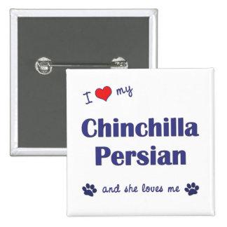Amo mi persa de la chinchilla (el gato femenino) pin