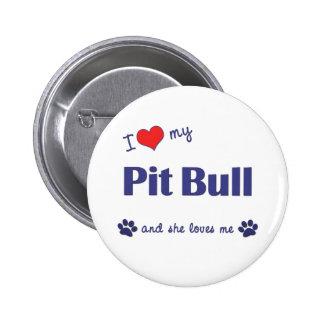 Amo mi pitbull (el perro femenino) pin redondo de 2 pulgadas