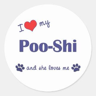 Amo mi Poo-Shi (el perro femenino) Etiqueta Redonda