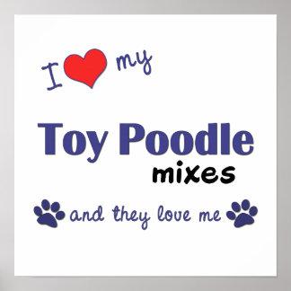 Amo mi poster de las mezclas del caniche de juguet