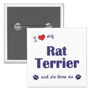 Amo mi rata Terrier (el perro femenino) Pins