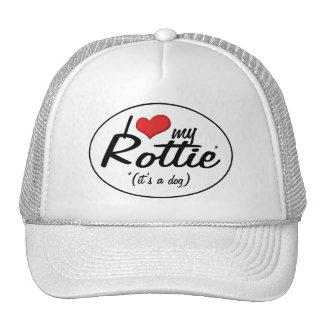Amo mi Rottie (es un perro) Gorros