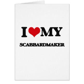 Amo mi Scabbardmaker Tarjeta De Felicitación