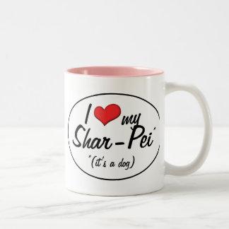 Amo mi Shar-Pei (es un perro) Taza De Dos Tonos