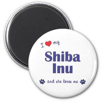 Amo mi Shiba Inu (el perro femenino) Imán Redondo 5 Cm