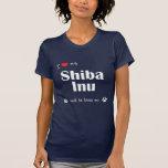 Amo mi Shiba Inu (el perro masculino) Camiseta