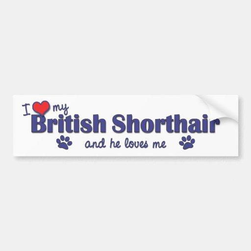Amo mi Shorthair británico (el gato masculino) Etiqueta De Parachoque