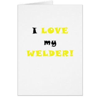 Amo mi soldador tarjeta de felicitación