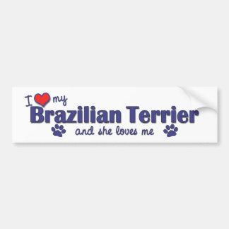 Amo mi Terrier brasileño el perro femenino Etiqueta De Parachoque