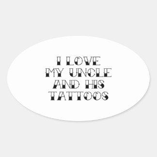Amo mi tío y sus tatuajes pegatina ovalada