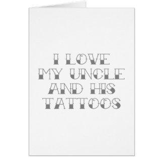 Amo mi tío y sus tatuajes tarjeta de felicitación