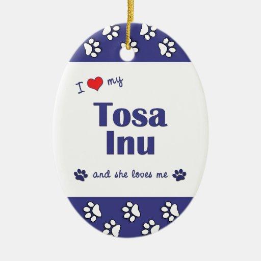 Amo mi Tosa Inu (el perro femenino) Ornamente De Reyes