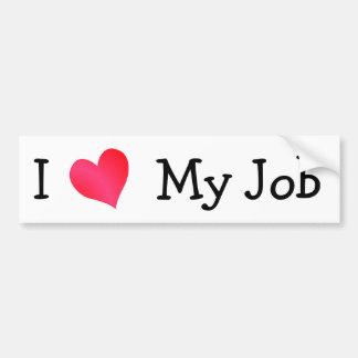 Amo mi trabajo etiqueta de parachoque