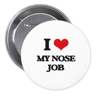 Amo mi trabajo de nariz pin redondo de 3 pulgadas