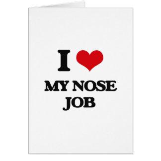 Amo mi trabajo de nariz tarjeta de felicitación