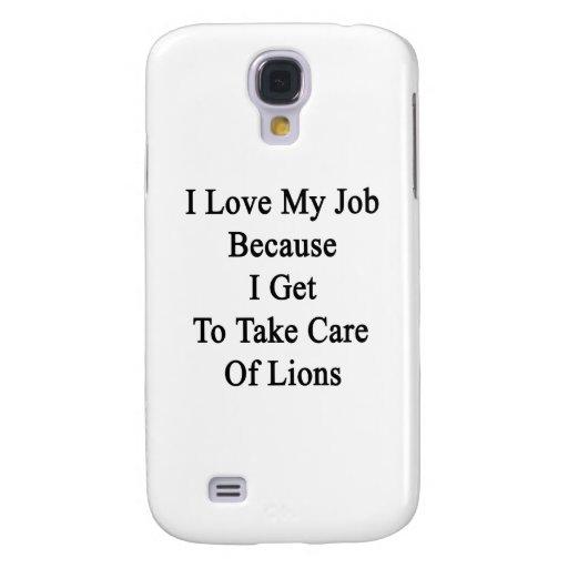 Amo mi trabajo porque consigo tomar el cuidado de