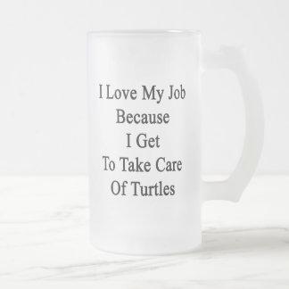 Amo mi trabajo porque consigo tomar el cuidado de  taza