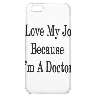 Amo mi trabajo porque soy doctor