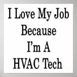 Amo mi trabajo porque soy una tecnología de la HVA Poster