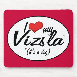 Amo mi Vizsla (es un perro) Tapetes De Raton