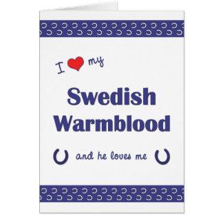 Amo mi Warmblood sueco (el caballo masculino) Felicitación