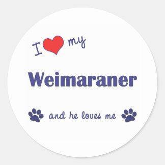 Amo mi Weimaraner (el perro masculino) Pegatina Redonda