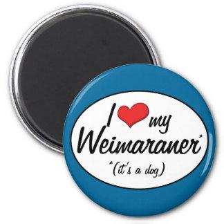 Amo mi Weimaraner (es un perro) Imán Redondo 5 Cm