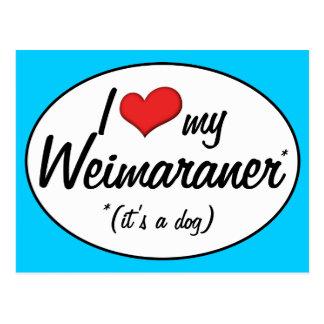 Amo mi Weimaraner (es un perro) Postal