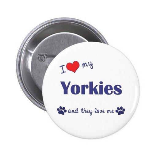Amo mi Yorkies (los perros múltiples) Pin Redondo 5 Cm