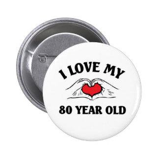 Amo mis 80 años pin redondo 5 cm