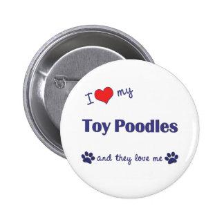 Amo mis caniches de juguete (los perros múltiples) pin redondo 5 cm