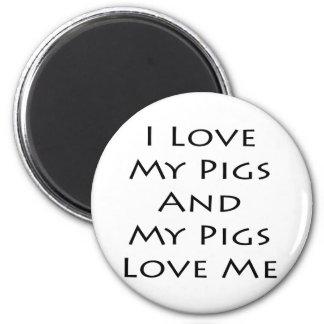 Amo mis cerdos y mis cerdos me aman imán redondo 5 cm